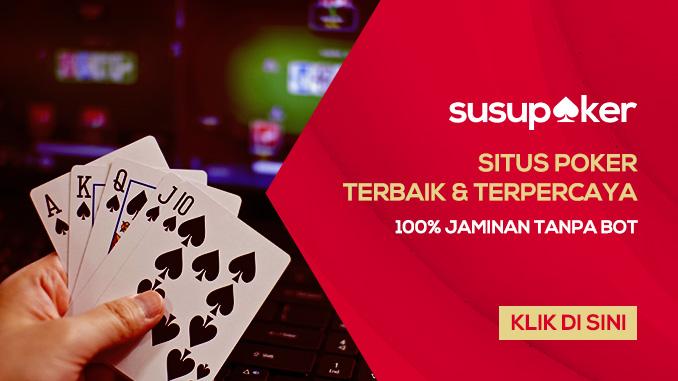Ikuti Taruhan Online Di Situs Poker Indonesia